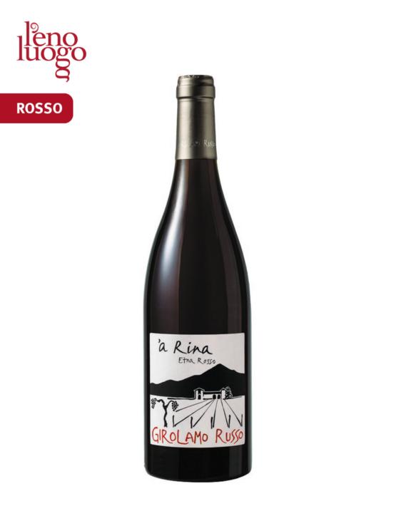 A 'Rina, Etna Rosso Doc - Girolamo Russo